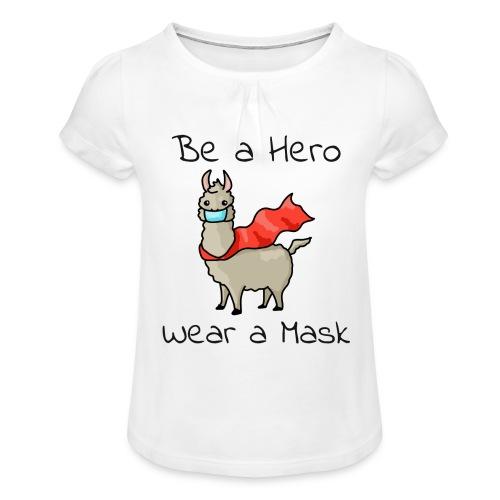 Sei ein Held, trag eine Maske - fight COVID-19 - Mädchen-T-Shirt mit Raffungen