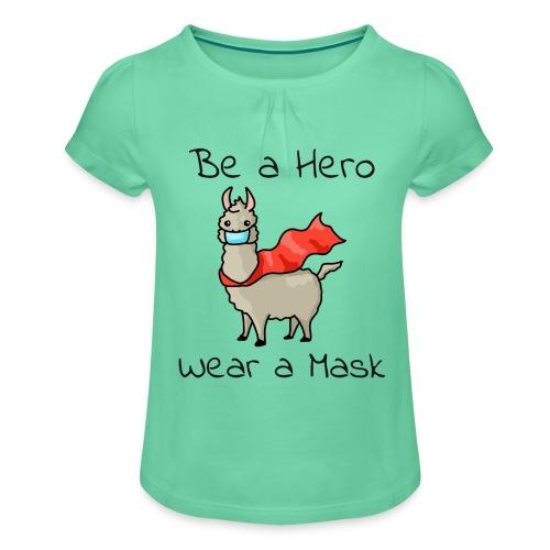 Sei ein Held, trag eine Maske! - Mädchen-T-Shirt mit Raffungen
