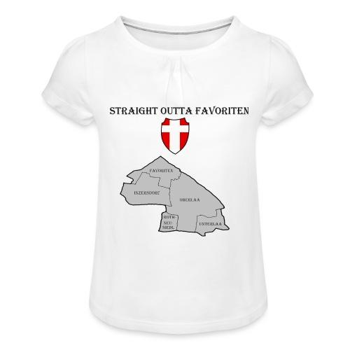 straight outta favoriten wien - Mädchen-T-Shirt mit Raffungen
