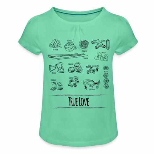 Pasta - My True Love - Mädchen-T-Shirt mit Raffungen