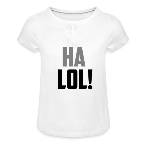 The CrimsonAura 'Ha LOL!' Stream Quote. - Girl's T-Shirt with Ruffles