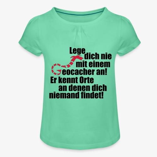 Leg' dich nicht mit uns an! - Mädchen-T-Shirt mit Raffungen
