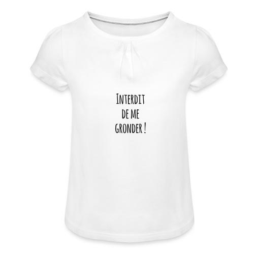 Interdit de me gronder - T-shirt à fronces au col Fille
