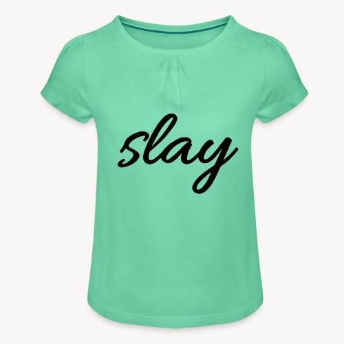 SLAY - Tyttöjen t-paita, jossa rypytyksiä