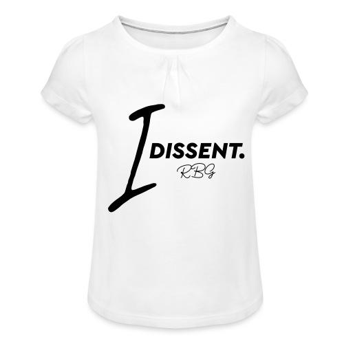 I dissent - Maglietta da ragazza con arricciatura