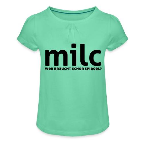 milc - Mädchen-T-Shirt mit Raffungen
