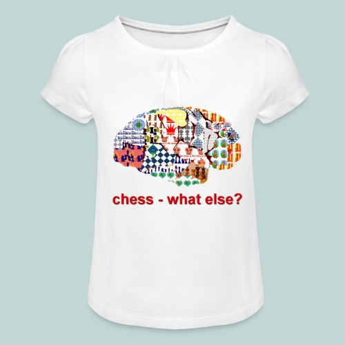 chess_what_else - Mädchen-T-Shirt mit Raffungen