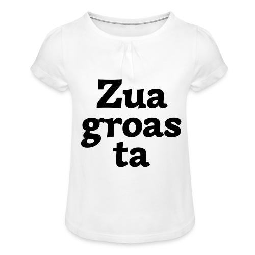 Zuagroasta - Mädchen-T-Shirt mit Raffungen