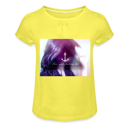 Live your f*cking life - Mädchen-T-Shirt mit Raffungen