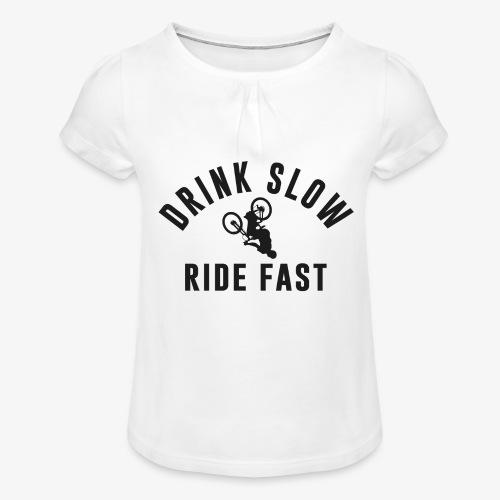 Drink Slow Ride Fast - T-shirt à fronces au col Fille