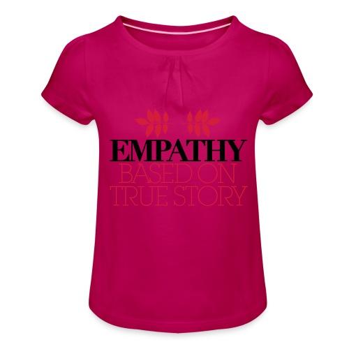 empathy story - Koszulka dziewczęca z marszczeniami