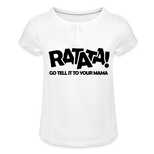 RATATA full - Mädchen-T-Shirt mit Raffungen