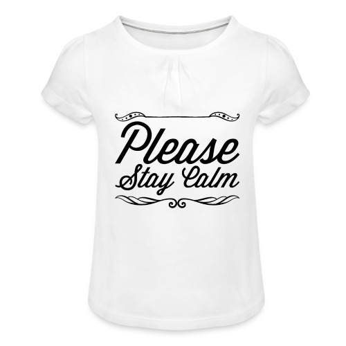 Please Stay Calm - Girl's T-Shirt with Ruffles