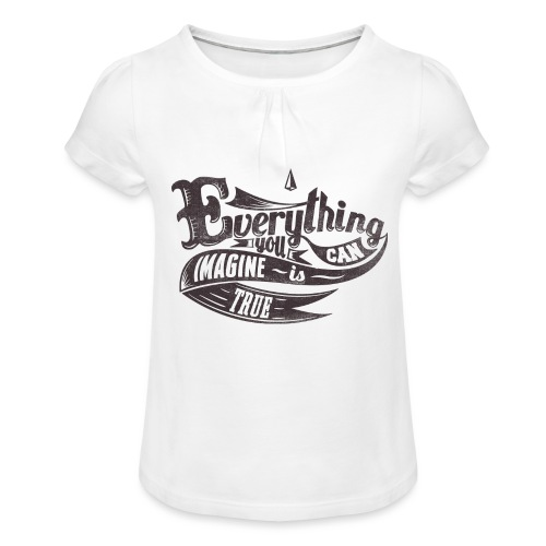 Everything you imagine - Mädchen-T-Shirt mit Raffungen