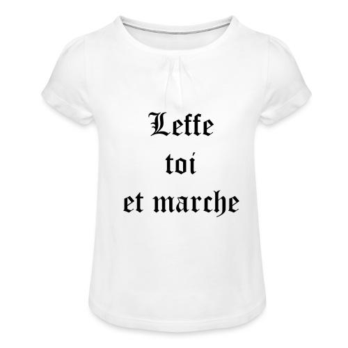 Leffe toi et marche copie - T-shirt à fronces au col Fille