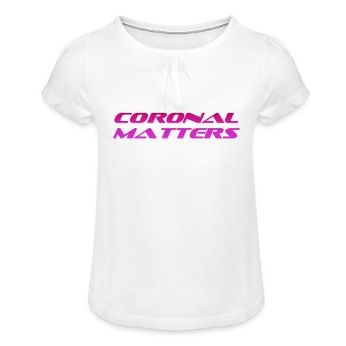 Coronal Matters logo - Tyttöjen t-paita, jossa rypytyksiä