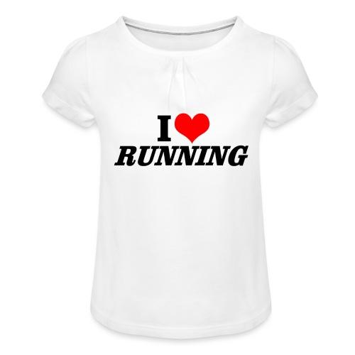 I love running - Mädchen-T-Shirt mit Raffungen