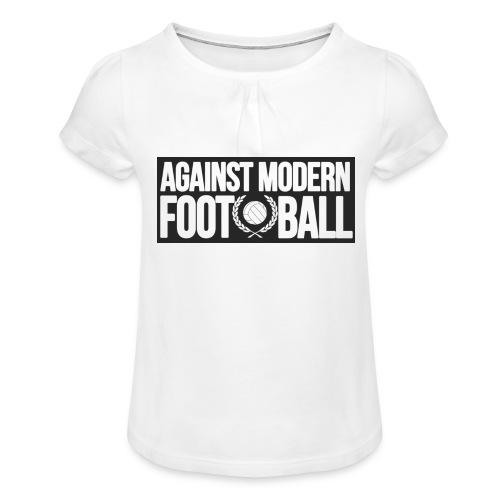 #AgainstModernFootball - T-shirt med rynkning flicka