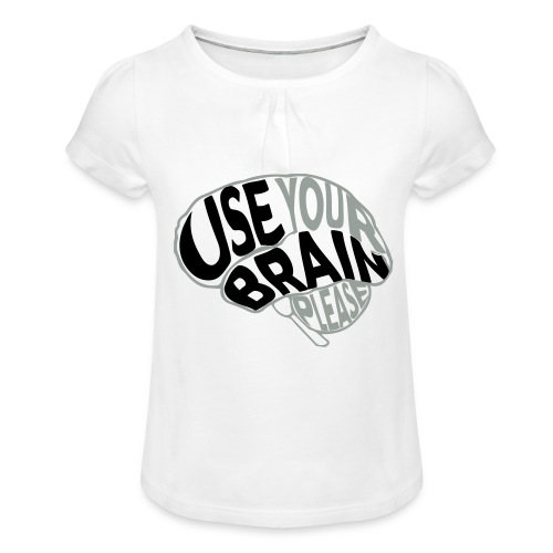 Use your brain - Maglietta da ragazza con arricciatura