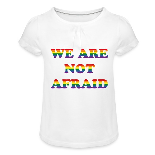 We are not afraid - Girl's T-Shirt with Ruffles