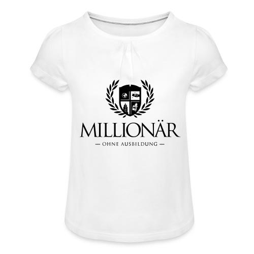Millionär ohne Ausbildung Jacket - Mädchen-T-Shirt mit Raffungen