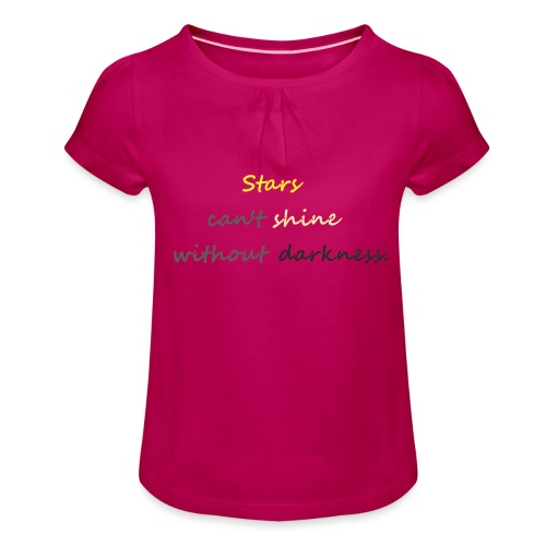 Stars can not shine without darkness - Girl's T-Shirt with Ruffles