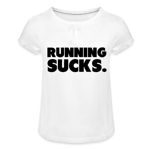 Running Sucks - Tyttöjen t-paita, jossa rypytyksiä