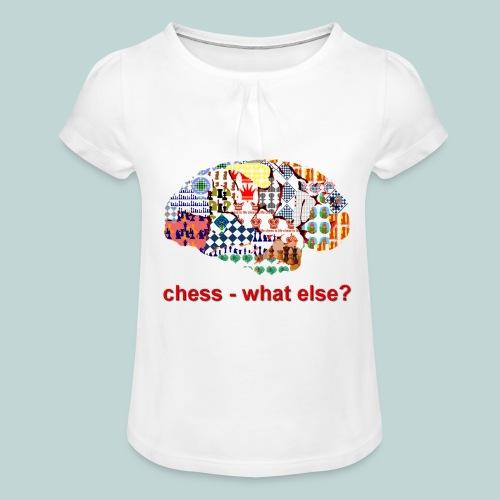 chess_what_else - Mädchen-T-Shirt mit Raffungen