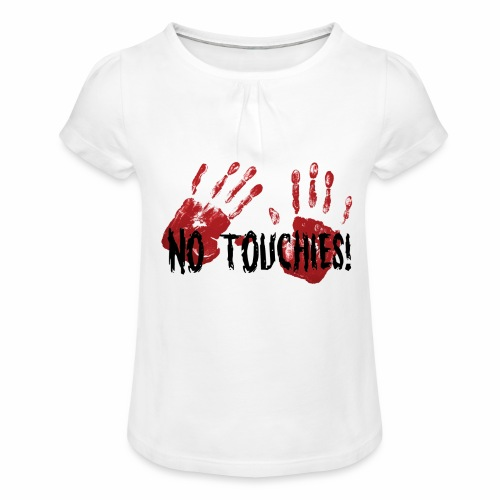No Touchies 2 Bloody Hands Behind Black Text - Girl's T-Shirt with Ruffles