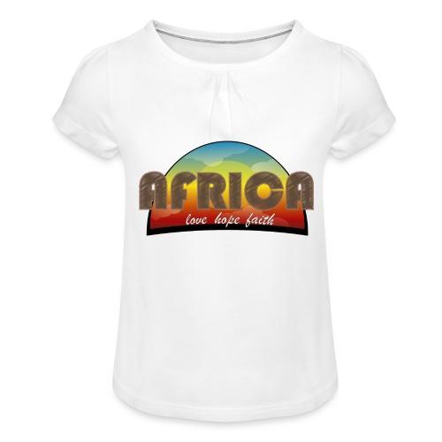 Africa_love_hope_and_faith - Maglietta da ragazza con arricciatura