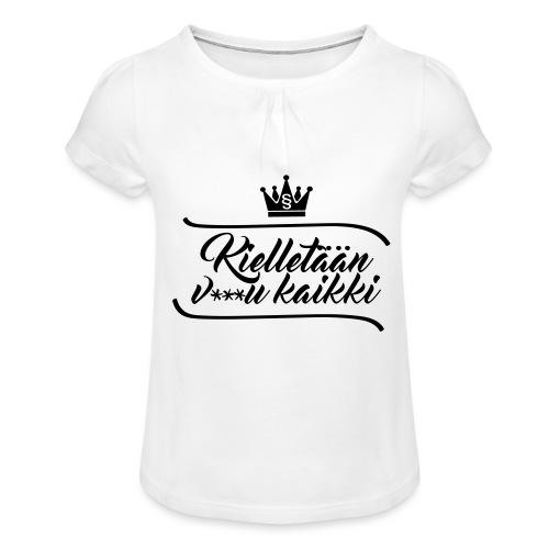 Kielletään v***u kaikki - Tyttöjen t-paita, jossa rypytyksiä