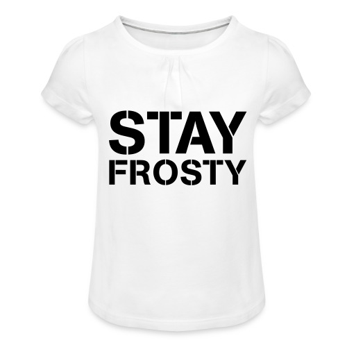 Stay Frosty - Girl's T-Shirt with Ruffles