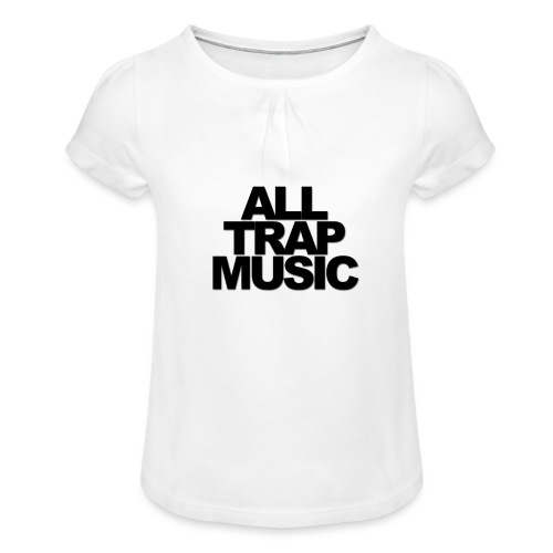 All Trap Music - T-shirt à fronces au col Fille