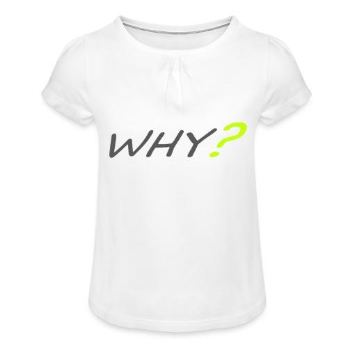 WHY? - T-shirt med rynkning flicka