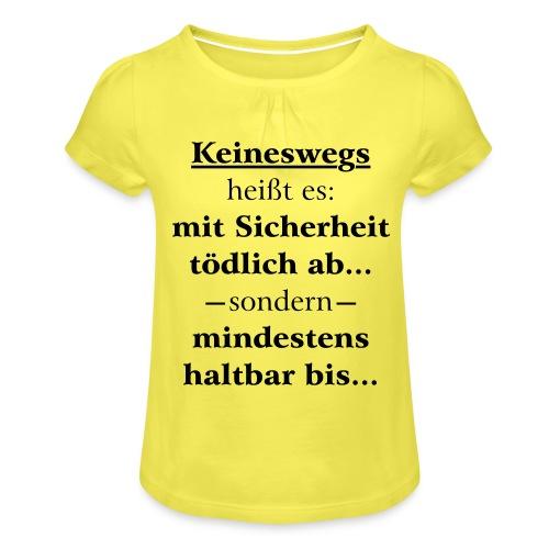 Mindestens haltbar bis - Korrektur - Mädchen-T-Shirt mit Raffungen
