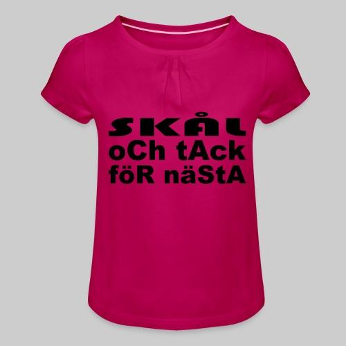 Skål Och Tack - T-shirt med rynkning flicka