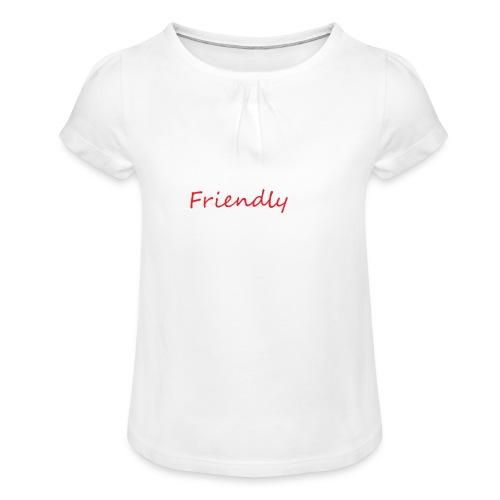 Friendly - Mädchen-T-Shirt mit Raffungen