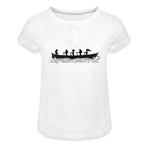 pretty maids all in a row - Girl's T-Shirt with Ruffles