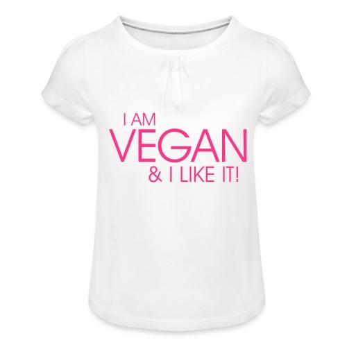 I am vegan and I like it - Mädchen-T-Shirt mit Raffungen