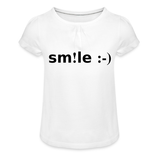 smile - sorridi - Maglietta da ragazza con arricciatura