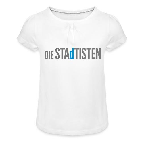 DIE STAdTISTEN - Mädchen-T-Shirt mit Raffungen