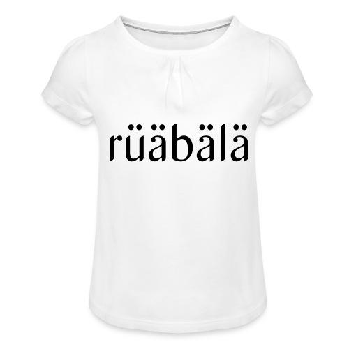 rüäbäla - Mädchen-T-Shirt mit Raffungen