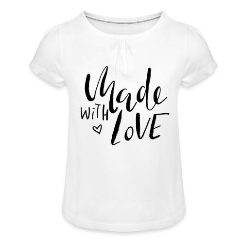 Made with Love - Mädchen-T-Shirt mit Raffungen