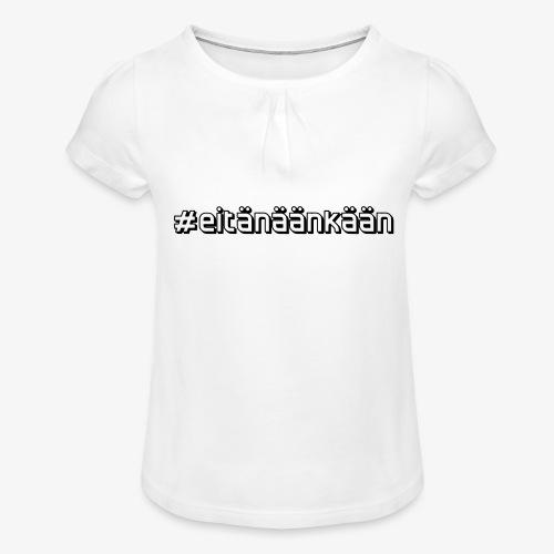 eitänäänkään - T-shirt med rynkning flicka