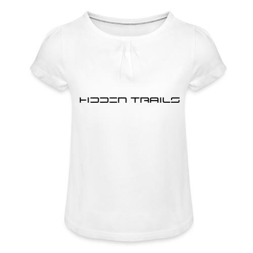 hidden trails - Mädchen-T-Shirt mit Raffungen