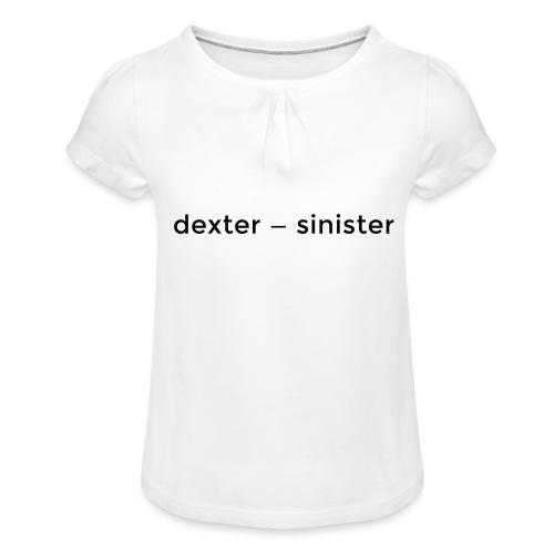 dexter sinister - T-shirt med rynkning flicka