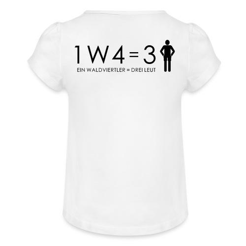 1W4 3L = Ein Waldviertler ist drei Leute - Mädchen-T-Shirt mit Raffungen