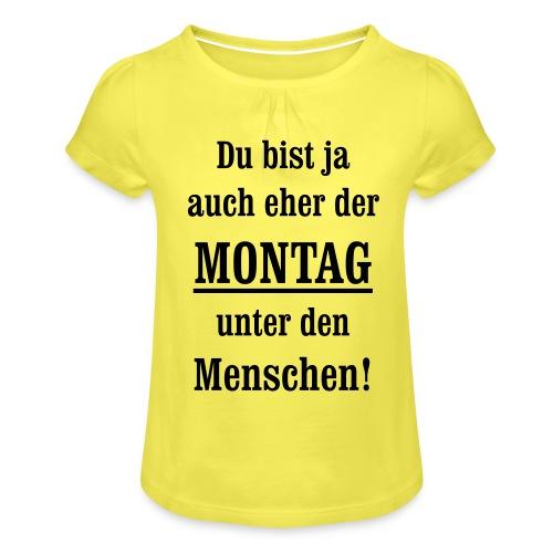 Montag antriebslos kein Wochenende mehr null Bock - Mädchen-T-Shirt mit Raffungen