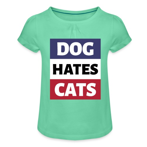 Dog Hates Cats - Mädchen-T-Shirt mit Raffungen