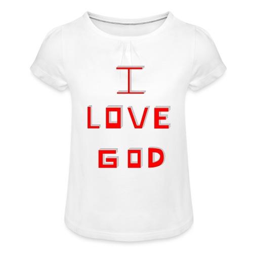 I LOVE GOD - Camiseta para niña con drapeado